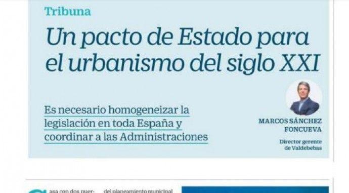 Tribuna de Marcos Sánchez, Gerente de la Junta de Compensación de Valdebebas en el periódico Cinco Días: